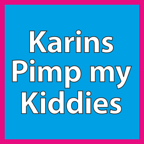 Karins Pimp My Kiddies